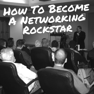 Networking Like A Rockstar